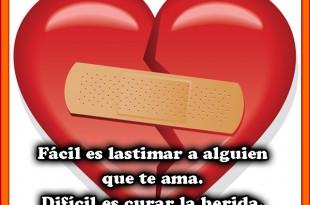 Fácil es lastimar a alguien que te ama...