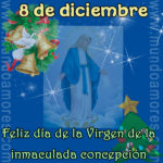 8 de diciembre. Día de la Virgen de la inmaculada concepción.