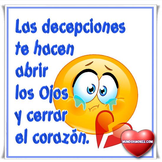 Las decepciones te cierran el corazón